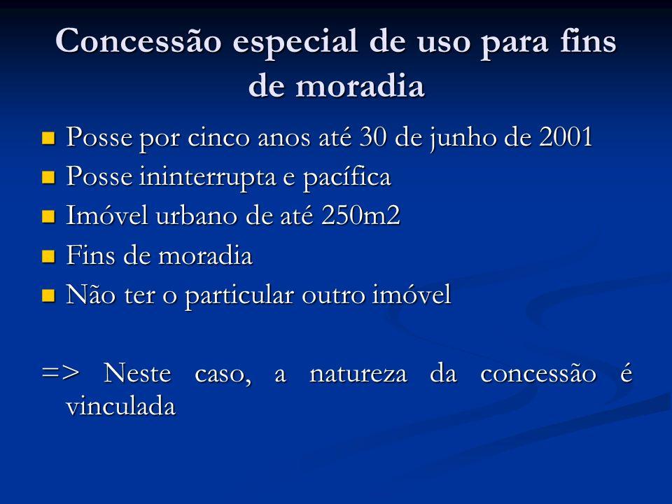 Concessão especial de uso para fins de moradia Posse por cinco anos até 30 de junho de 2001 Posse por cinco anos até 30 de junho de 2001 Posse ininter