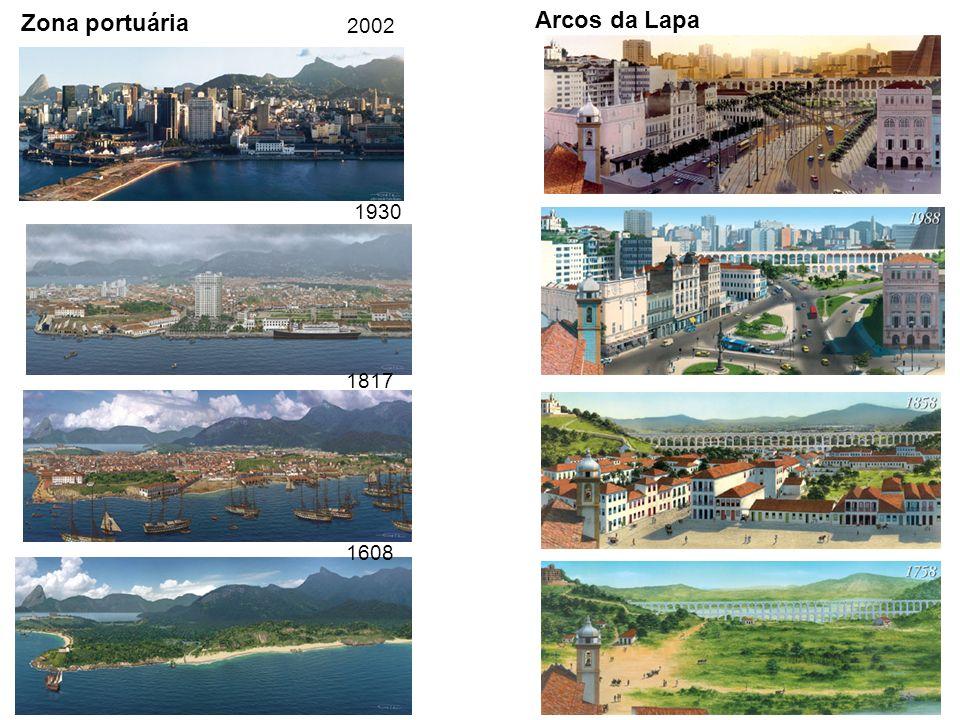 1608 1817 1930 2002 Zona portuária Arcos da Lapa
