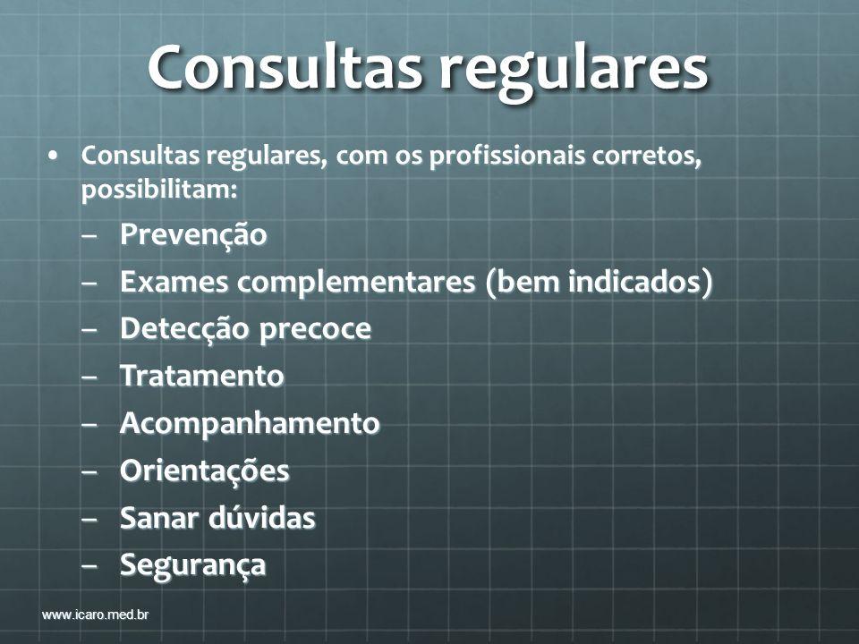 Consultas regulares Consultas regulares, com os profissionais corretos, possibilitam:Consultas regulares, com os profissionais corretos, possibilitam: