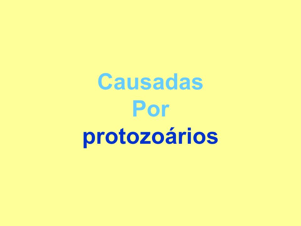 Causadas Por protozoários