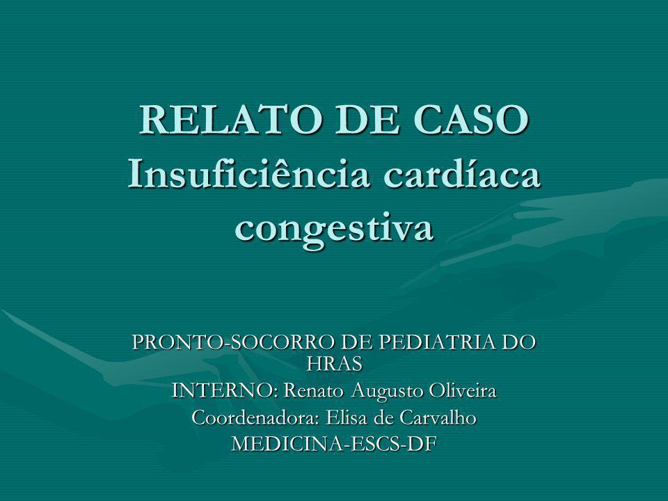 RELATO DE CASO 6.3- Exames de imagem: * Rx tórax (07/02/06): cardiomegalia global.