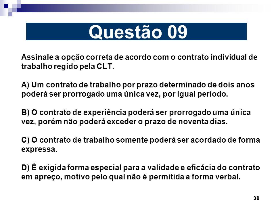 38 Assinale a opção correta de acordo com o contrato individual de trabalho regido pela CLT. A) Um contrato de trabalho por prazo determinado de dois