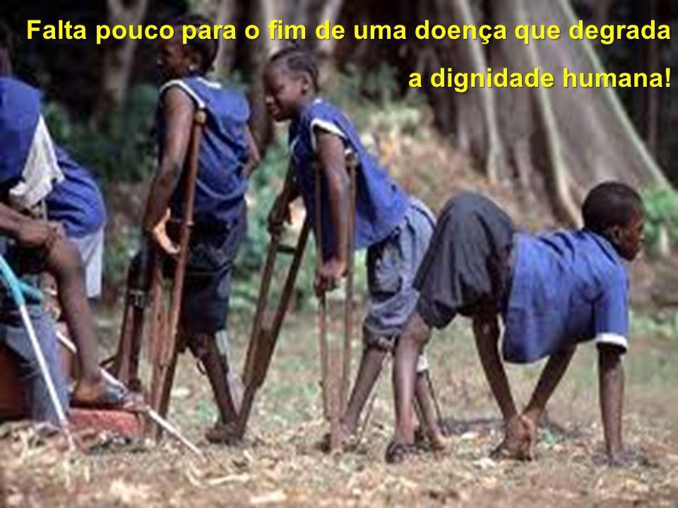 Falta pouco para o fim de uma doença que degrada a dignidade humana!