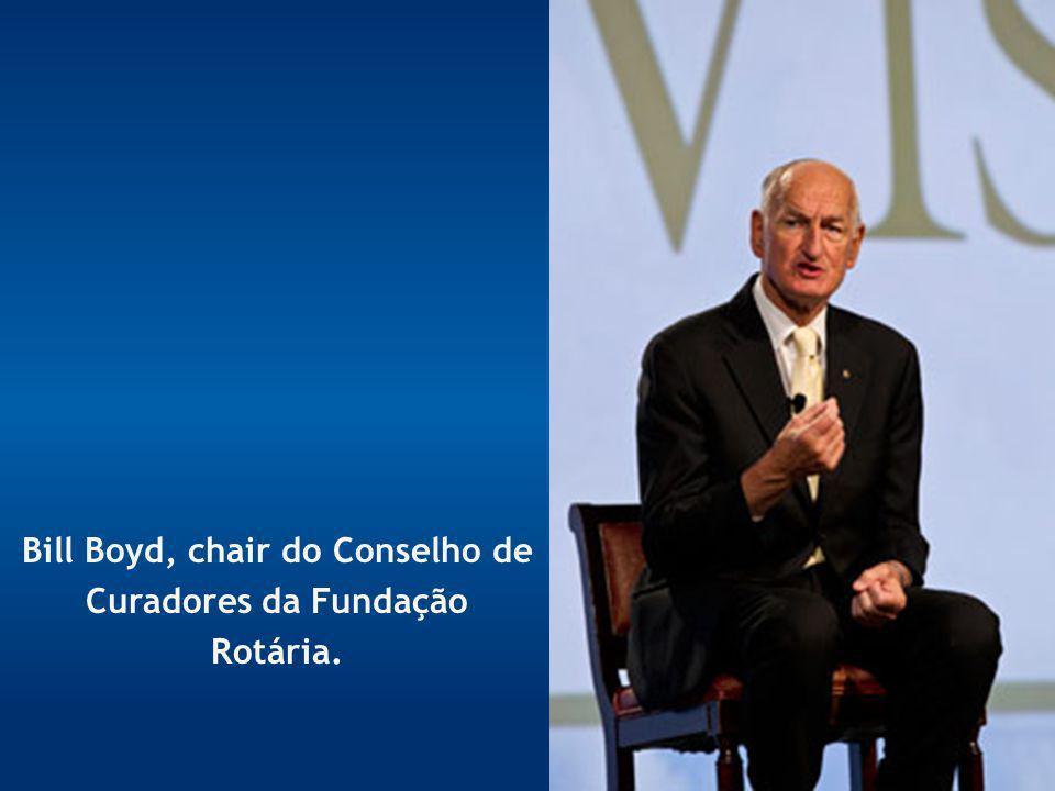 Bill Boyd, chair do Conselho de Curadores da Fundação Rotária.