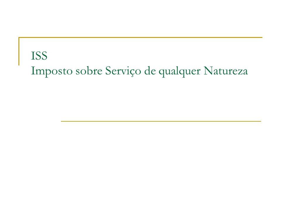 ISS Imposto sobre Serviço de qualquer Natureza