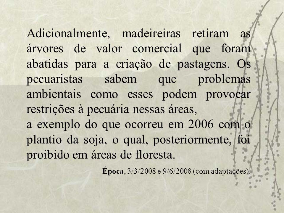 A.Partir da situação-problema descrita, conclui-se que o desmatamento na Amazônia decorre principalmente da exploração ilegal de árvores de valor comercial.