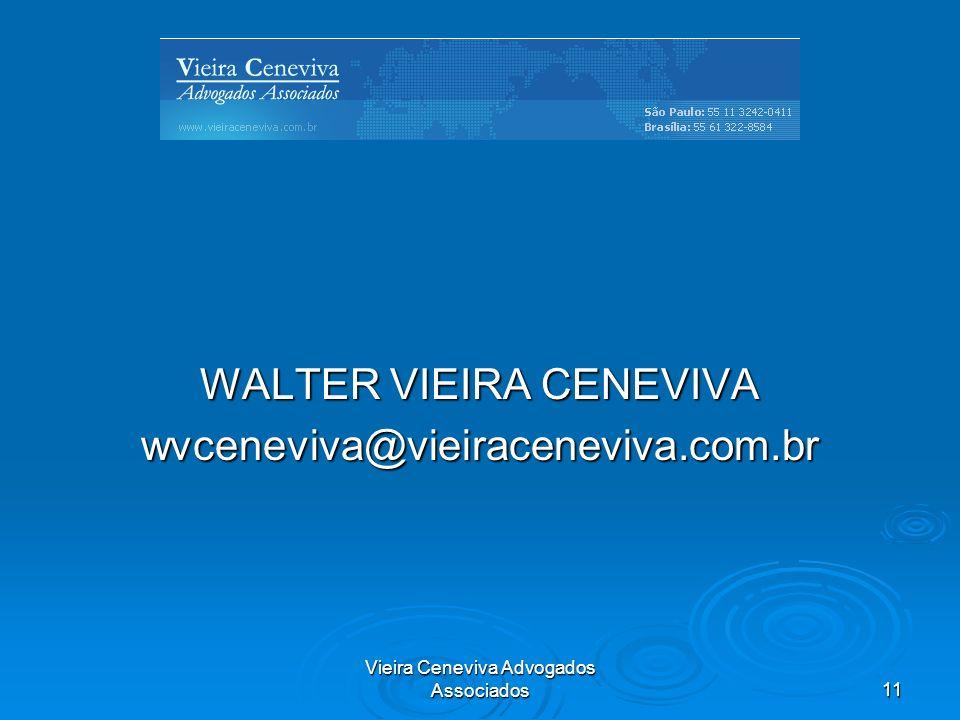 Vieira Ceneviva Advogados Associados11 WALTER VIEIRA CENEVIVA wvceneviva@vieiraceneviva.com.br