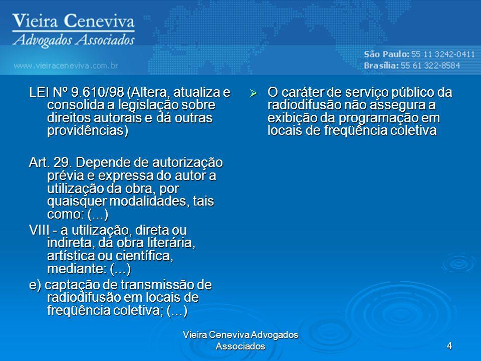 Vieira Ceneviva Advogados Associados4 LEI Nº 9.610/98 (Altera, atualiza e consolida a legislação sobre direitos autorais e dá outras providências) Art