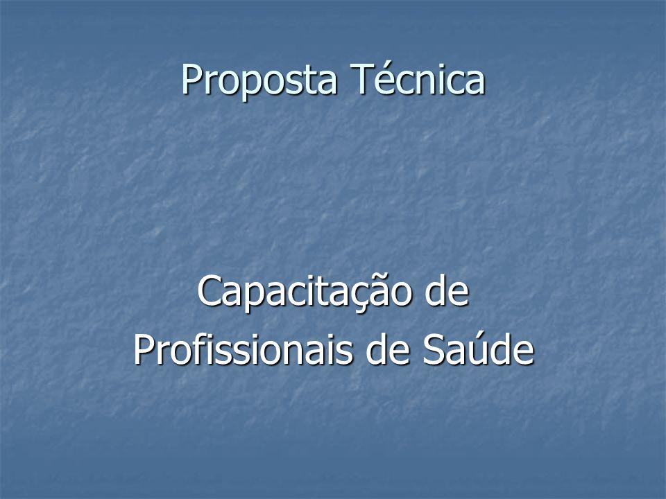 Proposta Técnica Capacitação de Profissionais de Saúde