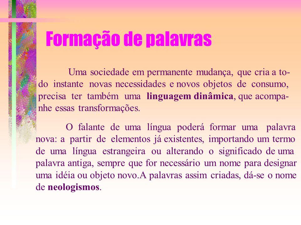 Estrangeirismo É o emprego de palavra estrangeira em frases de língua portuguesa.