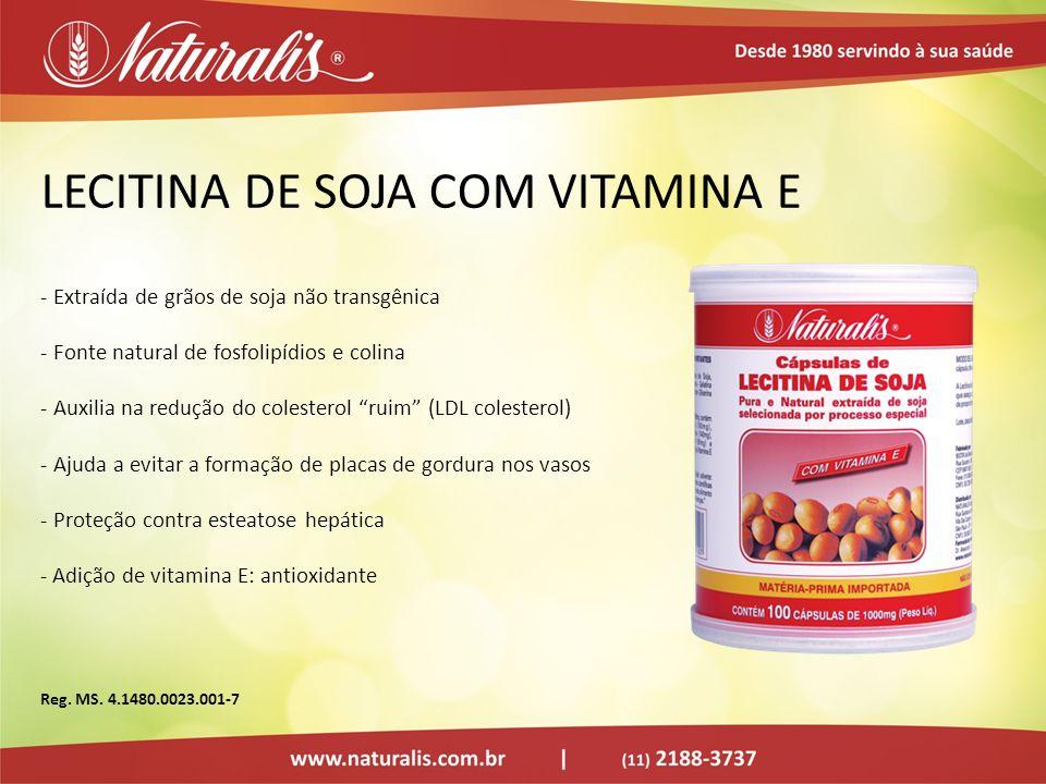 LECITINA DE SOJA COM VITAMINA E - Extraída de grãos de soja não transgênica - Fonte natural de fosfolipídios e colina - Auxilia na redução do colester