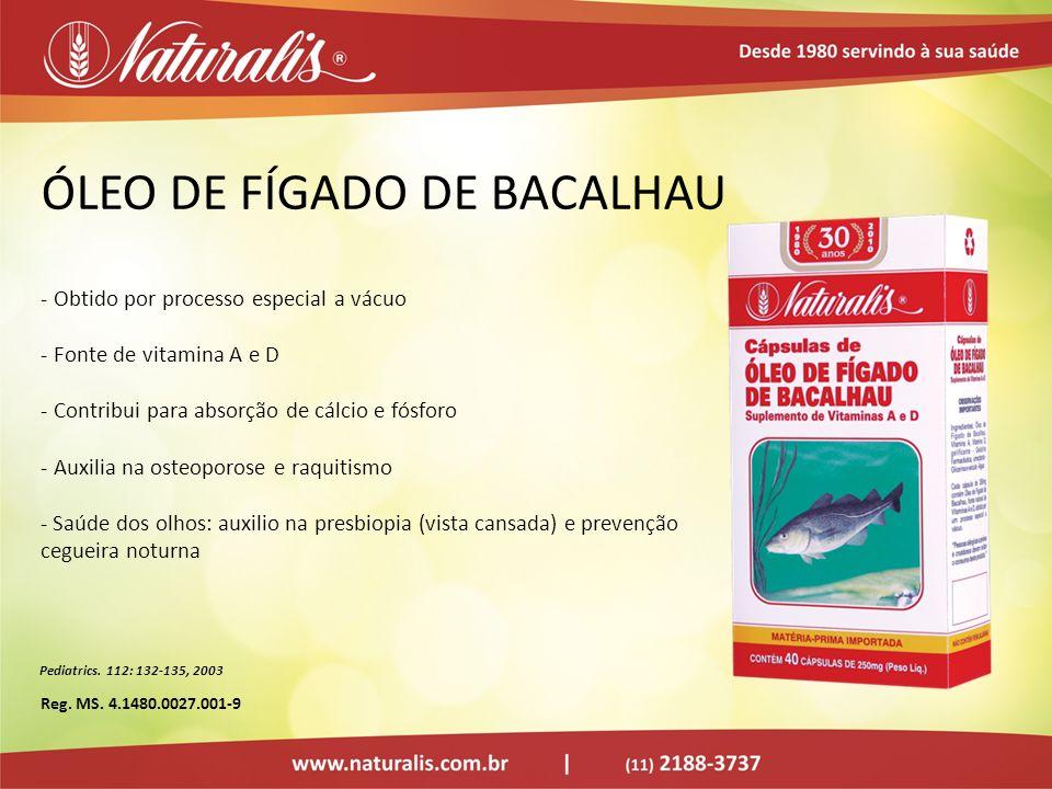 ÓLEO DE FÍGADO DE BACALHAU - Obtido por processo especial a vácuo - Fonte de vitamina A e D - Contribui para absorção de cálcio e fósforo - Auxilia na