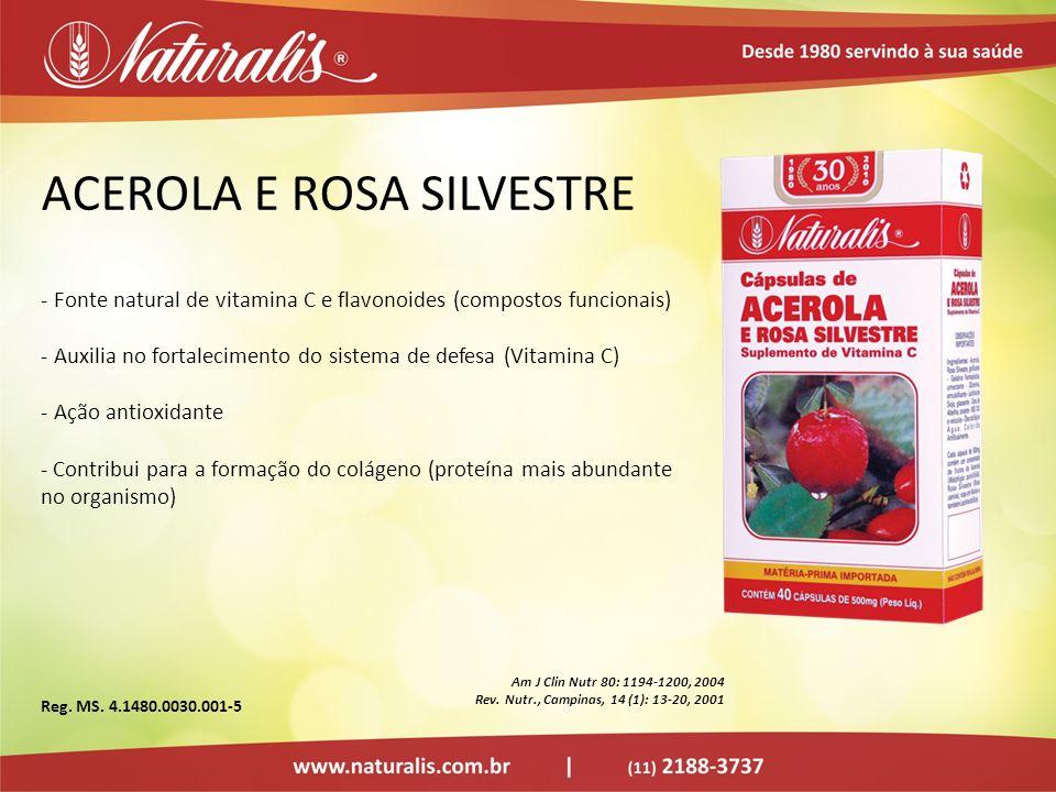 ACEROLA E ROSA SILVESTRE - Fonte natural de vitamina C e flavonoides (compostos funcionais) - Auxilia no fortalecimento do sistema de defesa (Vitamina