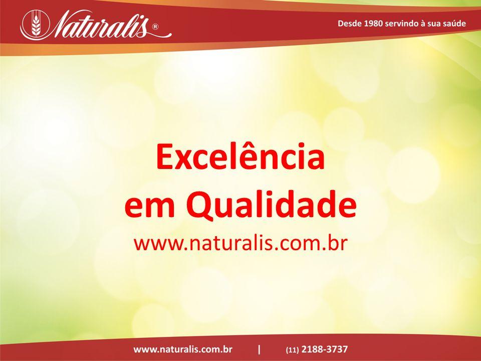 Excelência em Qualidade www.naturalis.com.br