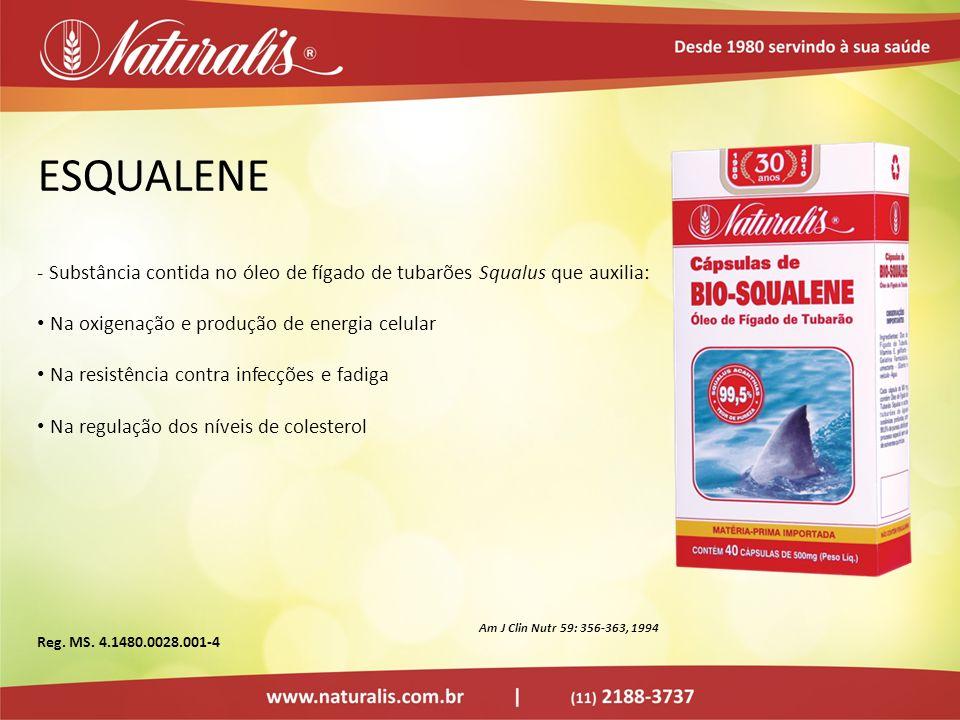 ESQUALENE - Substância contida no óleo de fígado de tubarões Squalus que auxilia: Na oxigenação e produção de energia celular Na resistência contra in