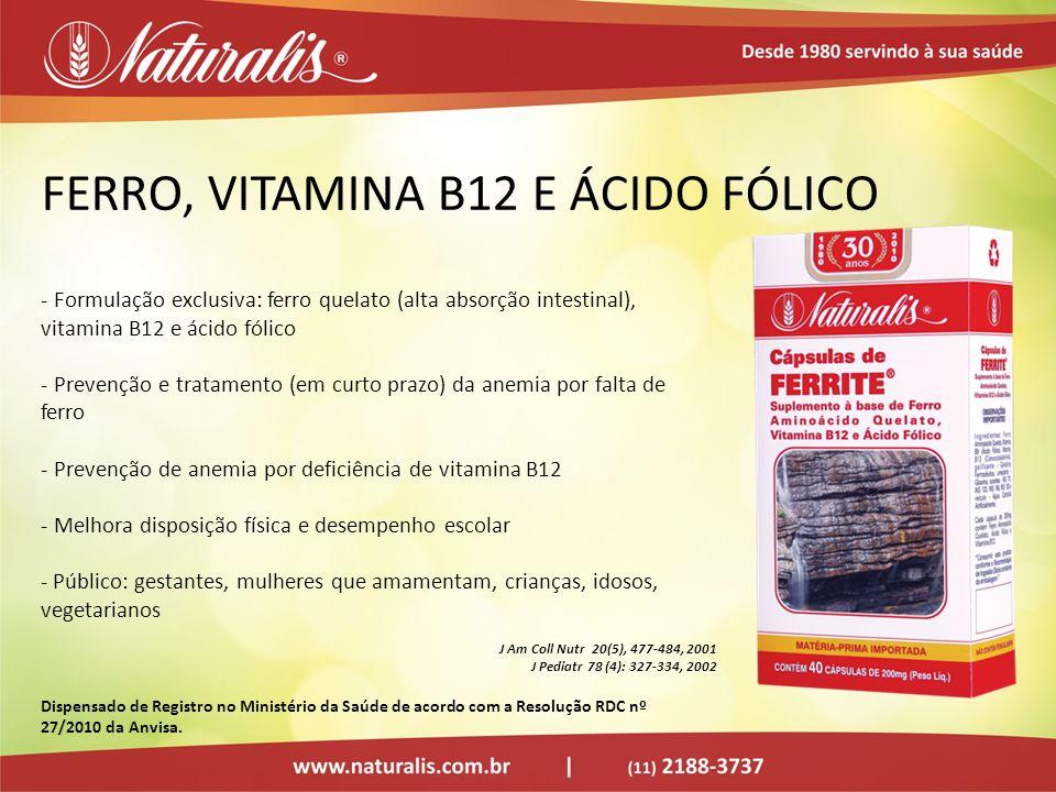 FERRO, VITAMINA B12 E ÁCIDO FÓLICO - Formulação exclusiva: ferro quelato (alta absorção intestinal), vitamina B12 e ácido fólico - Prevenção e tratame