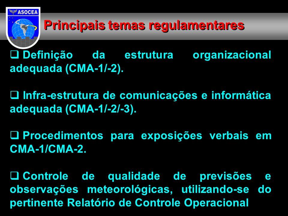 Definição da estrutura organizacional adequada (CMA-1/-2). Infra-estrutura de comunicações e informática adequada (CMA-1/-2/-3). Procedimentos para ex