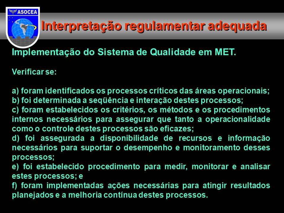 Implementação do Sistema de Qualidade em MET. Verificar se: a) foram identificados os processos críticos das áreas operacionais; b) foi determinada a