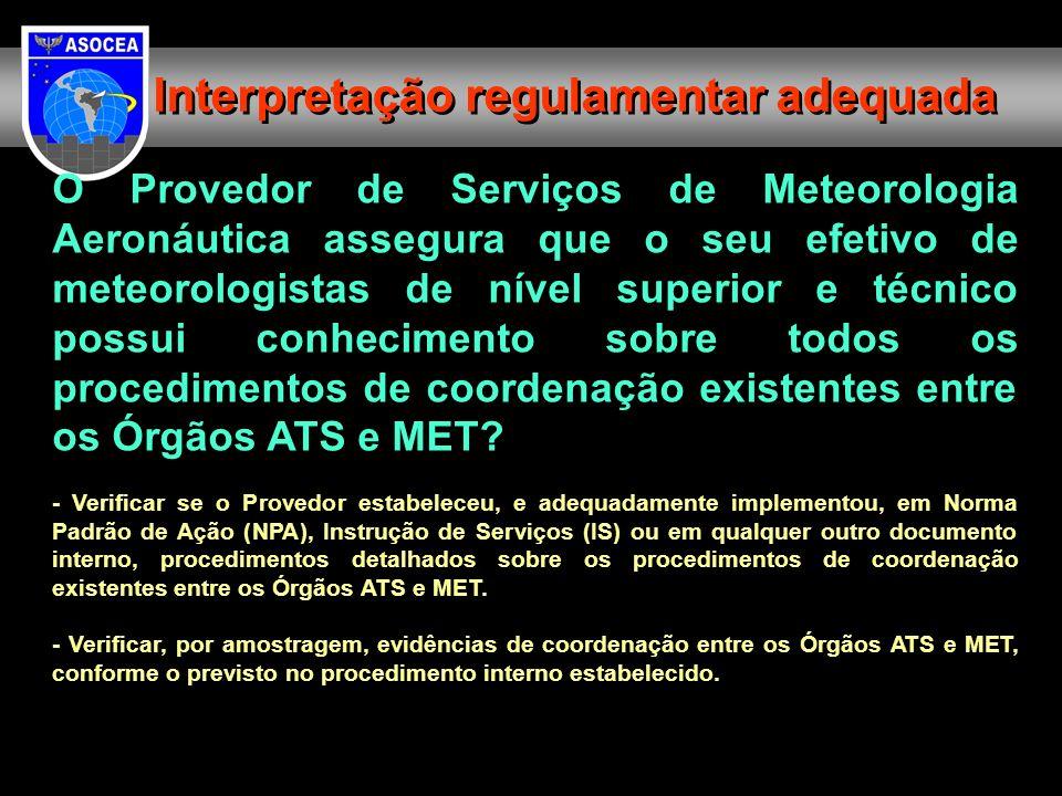 O Provedor de Serviços de Meteorologia Aeronáutica assegura que o seu efetivo de meteorologistas de nível superior e técnico possui conhecimento sobre