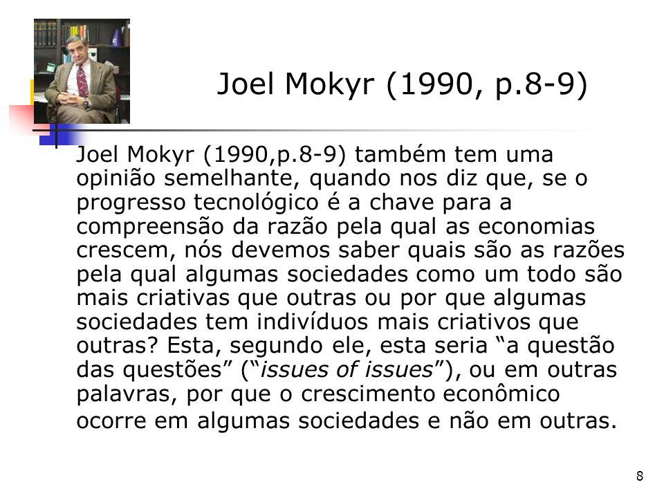 69 Os determinantes de Por fim, Jones (1998, p.133) destaca também a estabilidade das instituições.