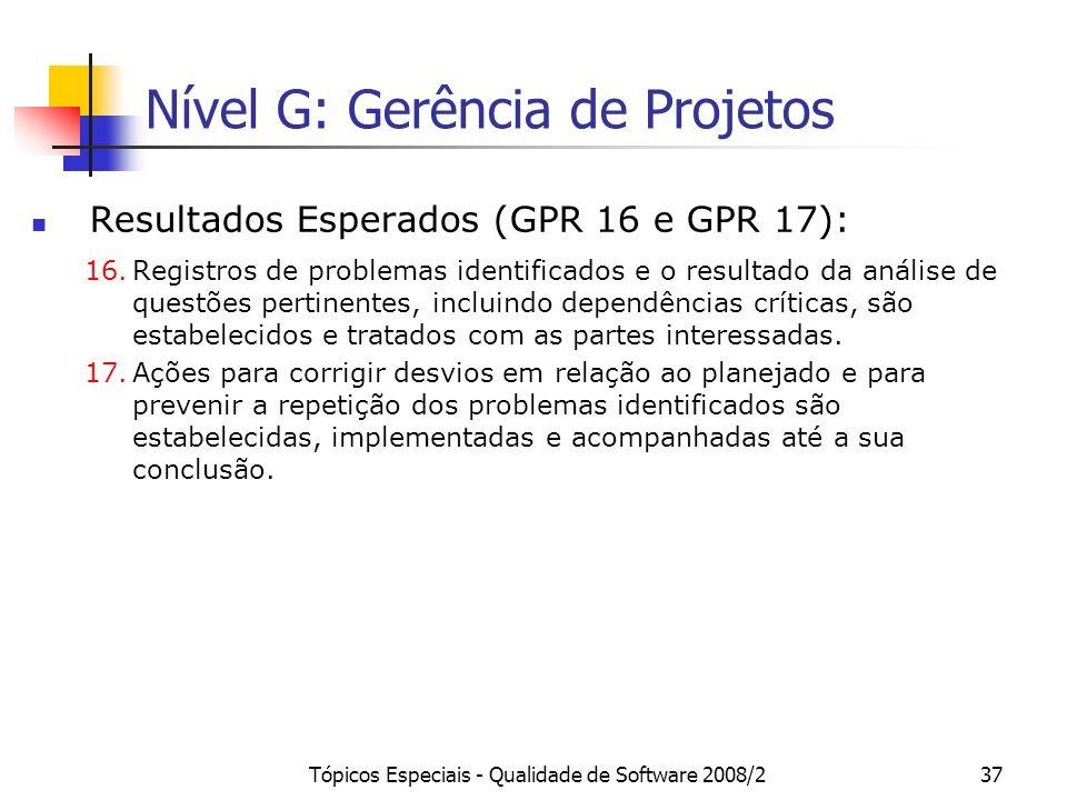 Tópicos Especiais - Qualidade de Software 2008/237 Nível G: Gerência de Projetos Resultados Esperados (GPR 16 e GPR 17): 16.Registros de problemas ide