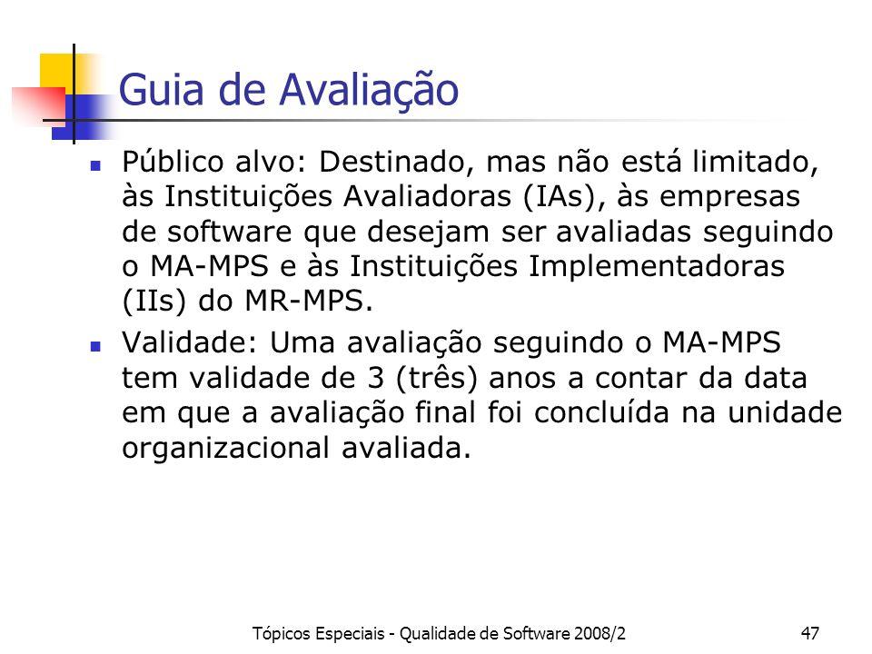 Tópicos Especiais - Qualidade de Software 2008/247 Guia de Avaliação Público alvo: Destinado, mas não está limitado, às Instituições Avaliadoras (IAs)