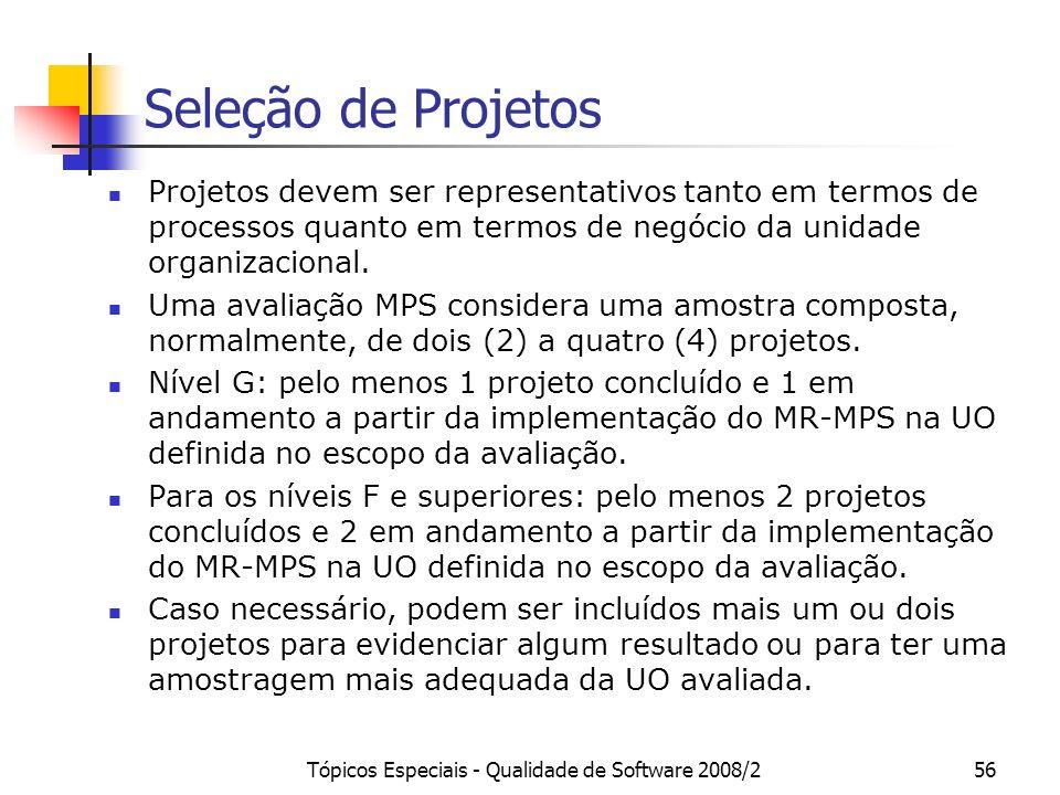 Tópicos Especiais - Qualidade de Software 2008/256 Seleção de Projetos Projetos devem ser representativos tanto em termos de processos quanto em termo
