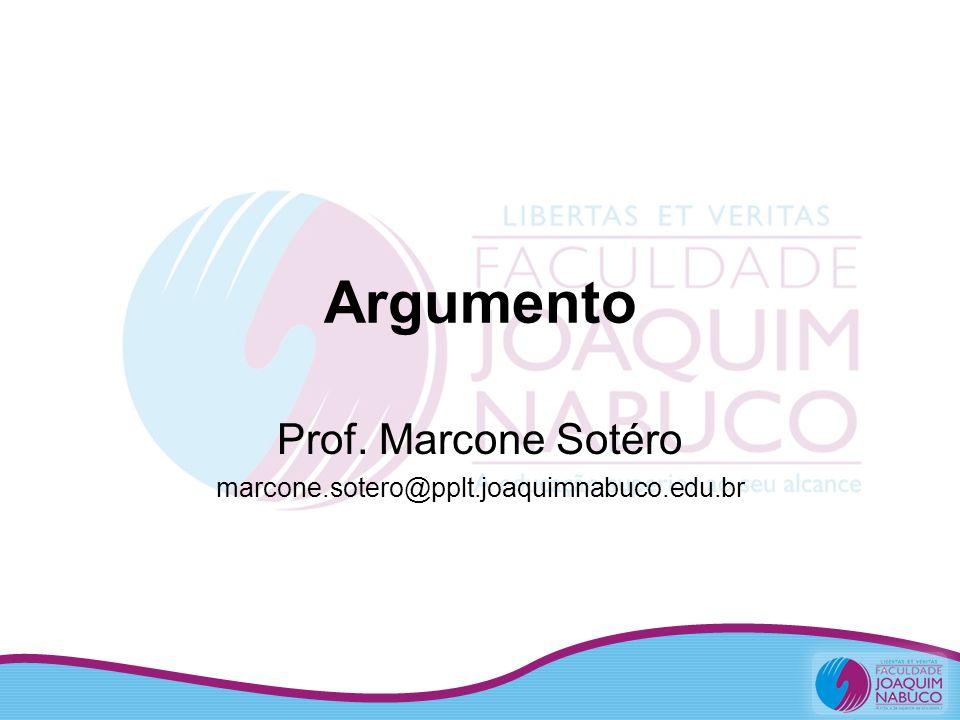 Argumento Prof. Marcone Sotéro marcone.sotero@pplt.joaquimnabuco.edu.br