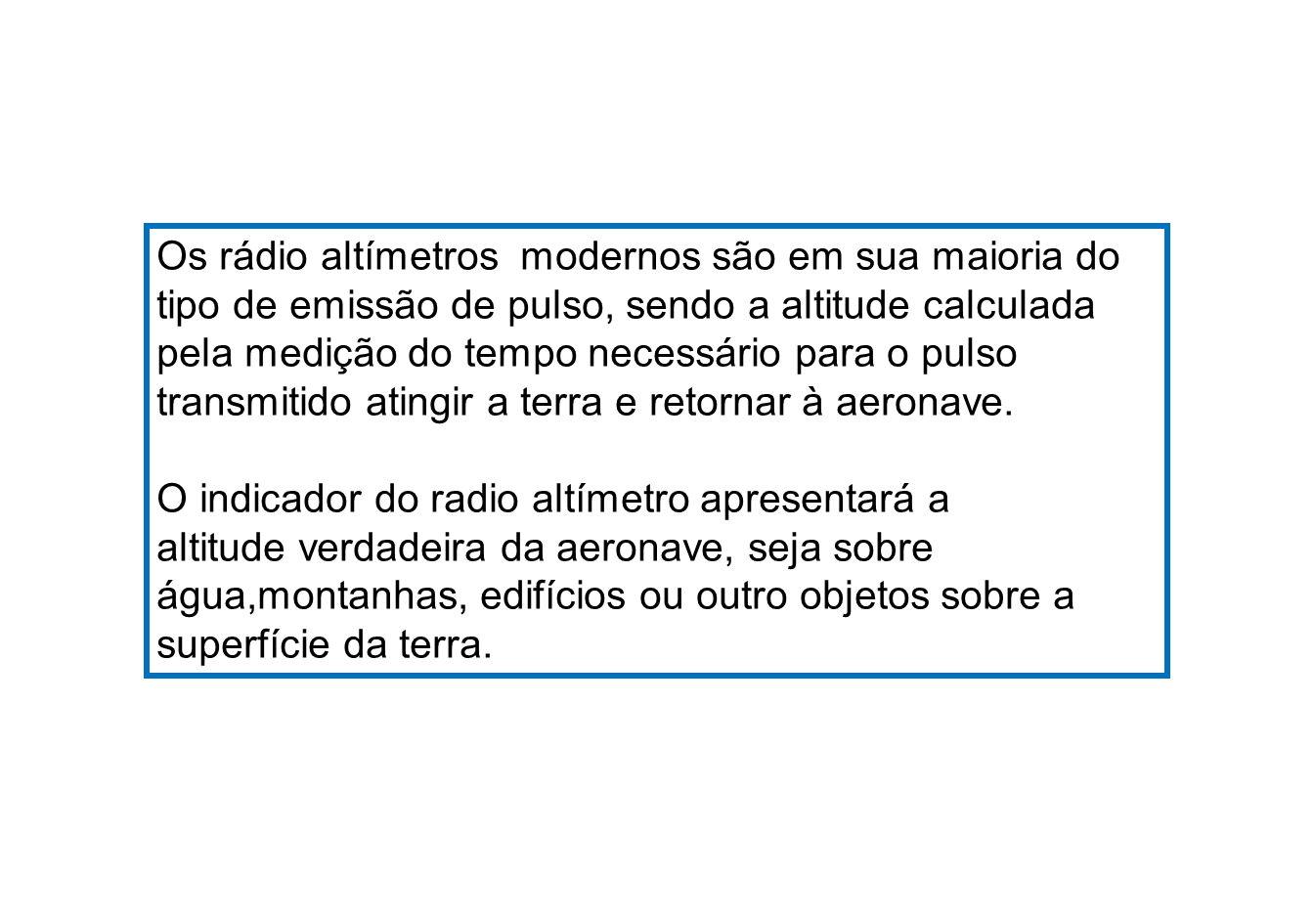 Atualmente, os radio altímetros são utilizados du- rante o pouso, sendo uma exigência para a Categoria II.