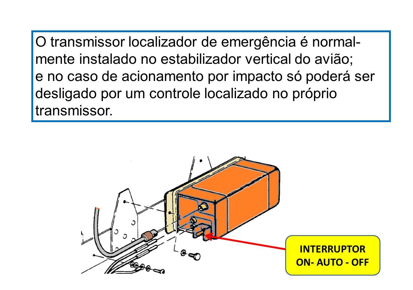 O transmissor de emergência é equipado com um interruptor de três posições (ON – AUTO – OFF), uma bateria e um interruptor de impacto.