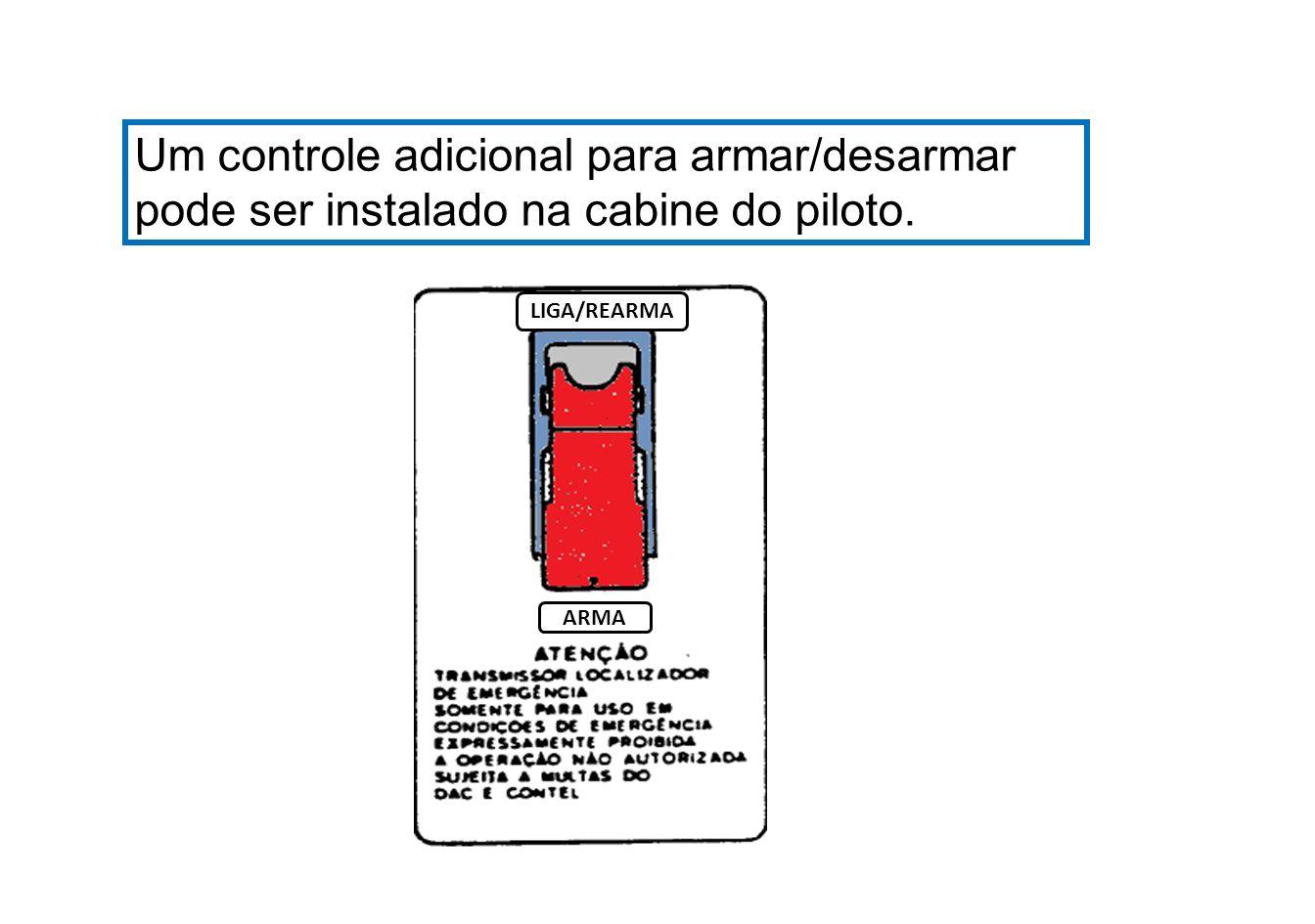 Interruptor ARM/ON/REARM Interruptor protegido por uma guarda de segurança, montado em um painel, o qual possibilita à tripulação, ligar manualmente o transmissor.