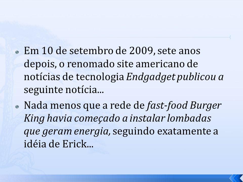 Em 10 de setembro de 2009, sete anos depois, o renomado site americano de notícias de tecnologia Endgadget publicou a seguinte notícia... Nada menos q