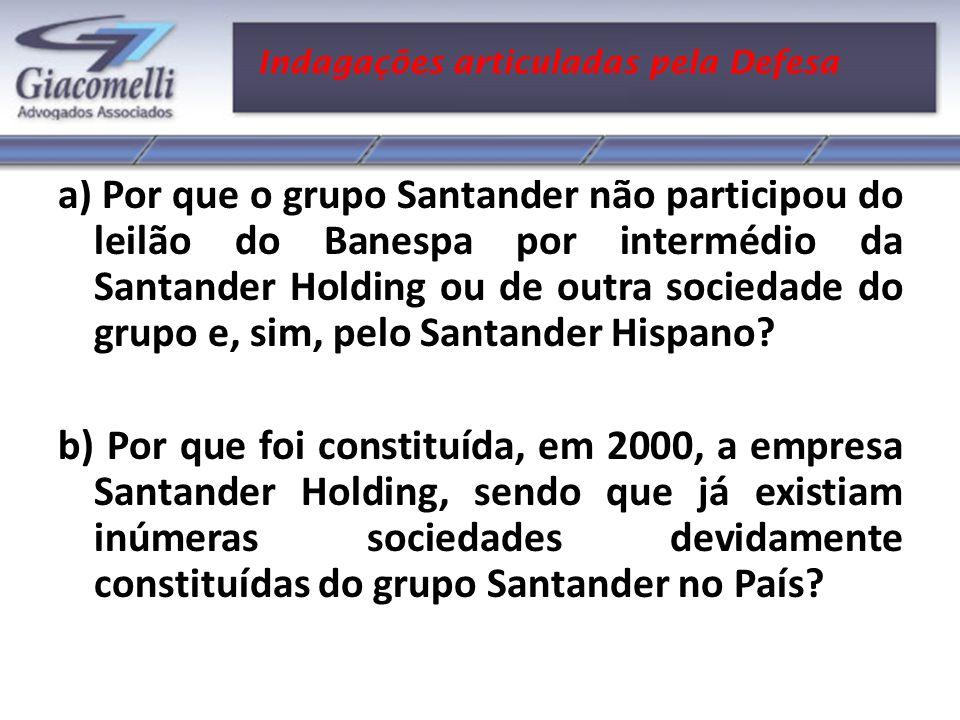 Alegações da Procuradoria da Fazenda Nacional c) Por que o Santander Hispano não trouxe, inicialmente, os R$ 7,05 bilhões para o País, capitalizando em alguma de suas empresas para participar posteriormente do leilão do Banespa.