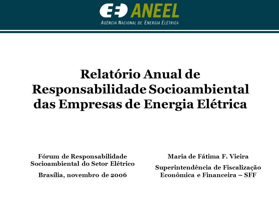 Relatório Anual de Responsabilidade Socioambiental das Empresas de Energia Elétrica Fórum de Responsabilidade Socioambiental do Setor Elétrico Brasíli