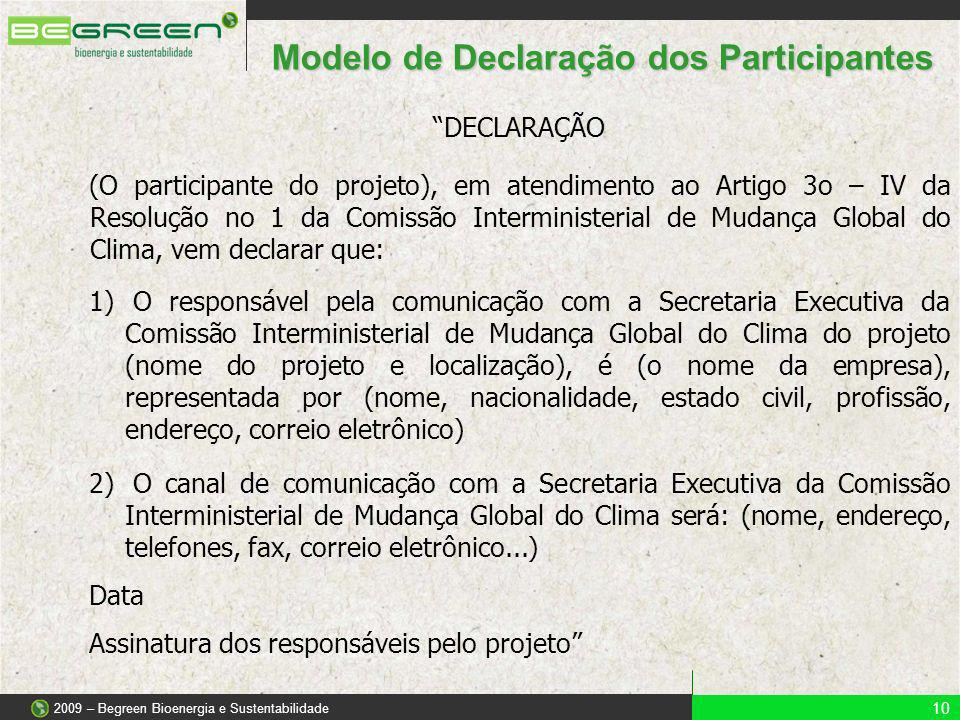 DECLARAÇÃO (O participante do projeto), em atendimento ao Artigo 3o – IV da Resolução no 1 da Comissão Interministerial de Mudança Global do Clima, ve