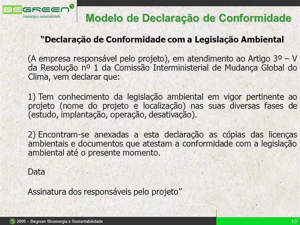 Declaração de Conformidade com a Legislação Ambiental (A empresa responsável pelo projeto), em atendimento ao Artigo 3º – V da Resolução nº 1 da Comis