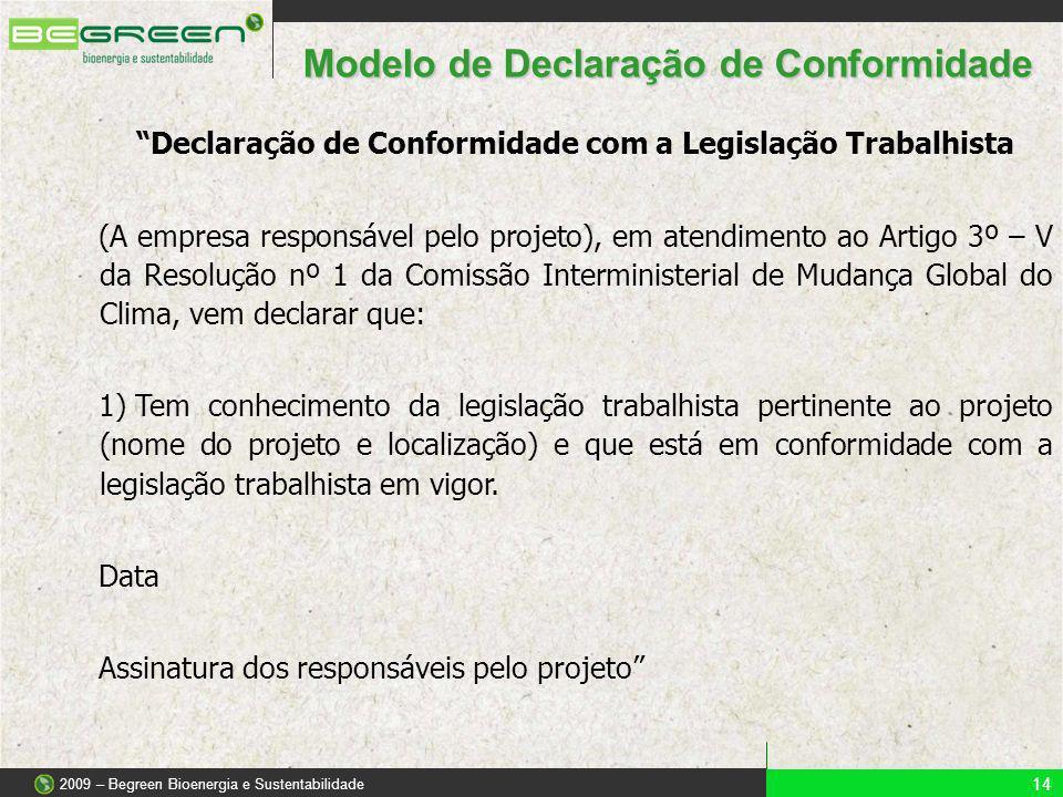 Declaração de Conformidade com a Legislação Trabalhista (A empresa responsável pelo projeto), em atendimento ao Artigo 3º – V da Resolução nº 1 da Com