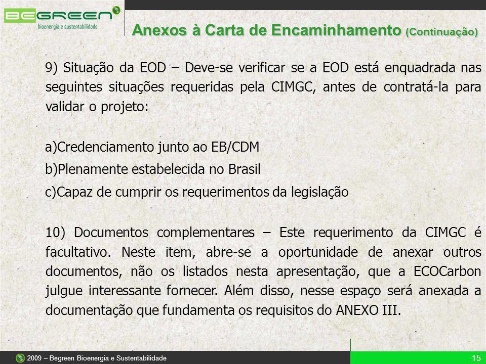 9) Situação da EOD – Deve-se verificar se a EOD está enquadrada nas seguintes situações requeridas pela CIMGC, antes de contratá-la para validar o pro
