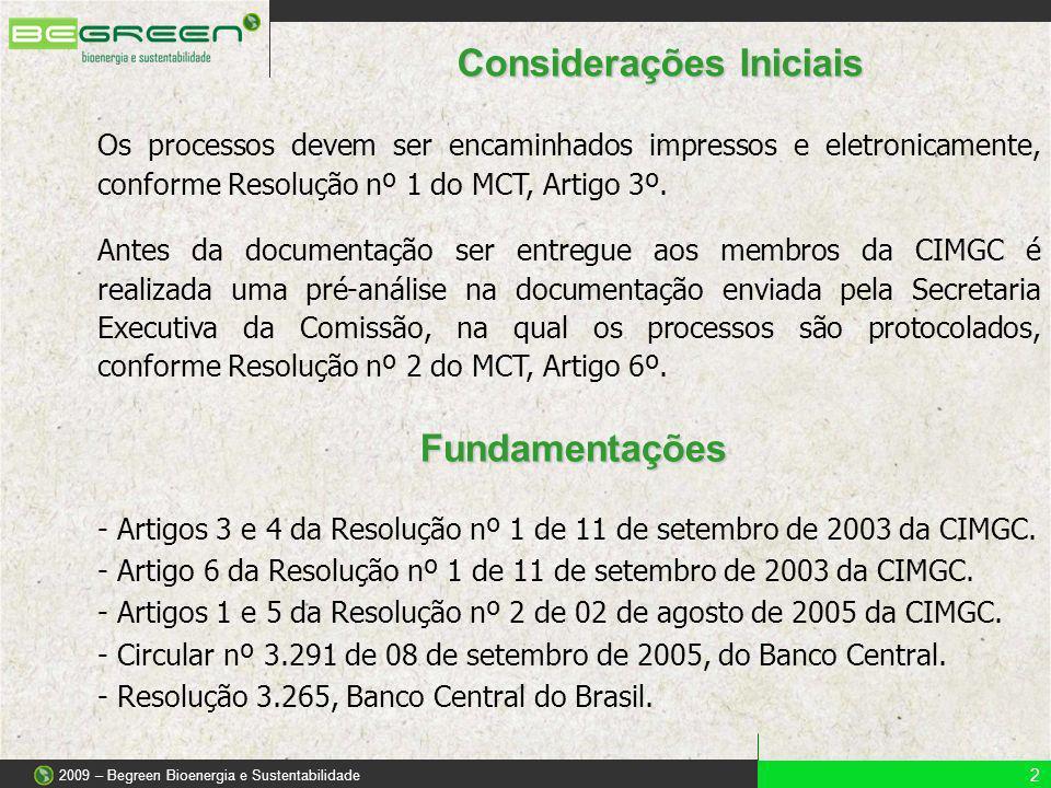 Os processos devem ser encaminhados impressos e eletronicamente, conforme Resolução nº 1 do MCT, Artigo 3º. Antes da documentação ser entregue aos mem