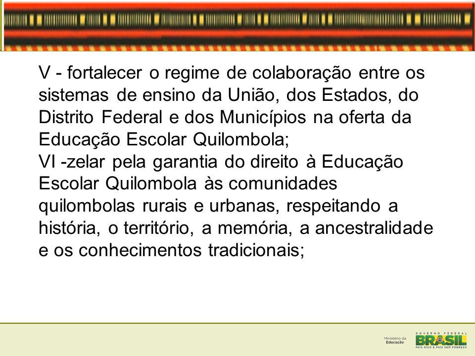 VI -zelar pela garantia do direito à Educação Escolar Quilombola às comunidades quilombolas rurais e urbanas, respeitando a história, o território, a