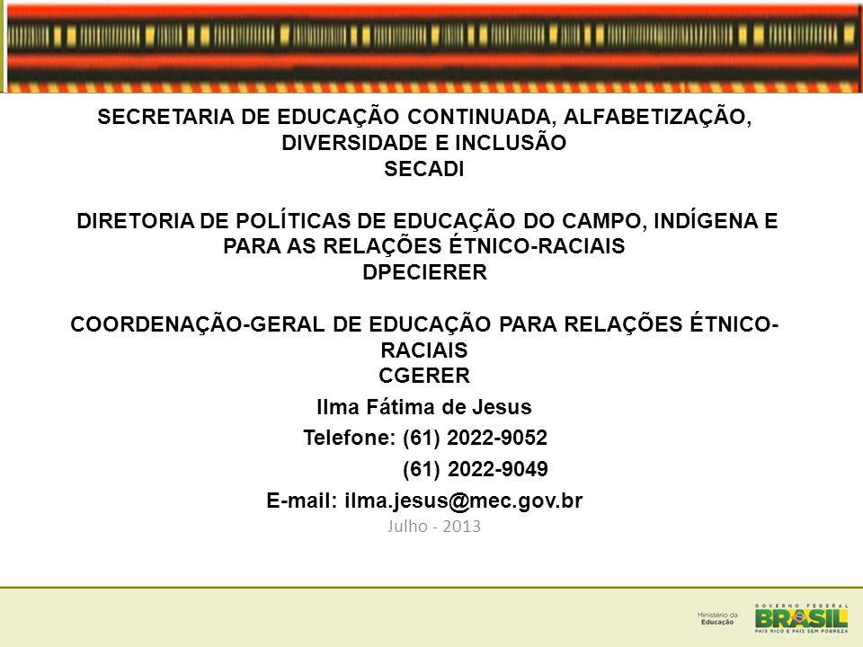 SECRETARIA DE EDUCAÇÃO CONTINUADA, ALFABETIZAÇÃO, DIVERSIDADE E INCLUSÃO SECADI DIRETORIA DE POLÍTICAS DE EDUCAÇÃO DO CAMPO, INDÍGENA E PARA AS RELAÇÕ