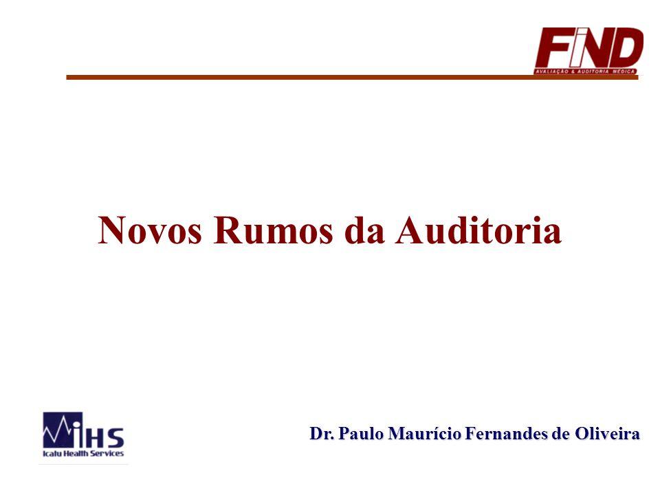 Dr. Paulo Maurício Fernandes de Oliveira Novos Rumos da Auditoria