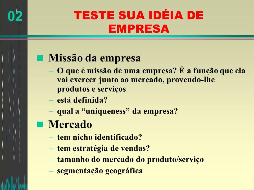 02 TESTE SUA IDÉIA DE EMPRESA n Clientes –estão identificados.