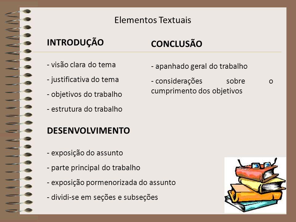 Elementos Pós-textuais Referências Elemento obrigatório, constituído de todas as fontes utilizadas no trabalho em ordem alfabética.