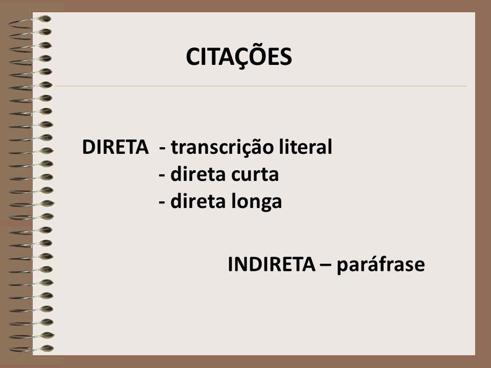 mais de 3 linhas transcritas sem aspa recuo de 4 cm à margem esquerda fonte tamanho 10 espaço simples entre linhas CITAÇÃO DIRETA LONGA