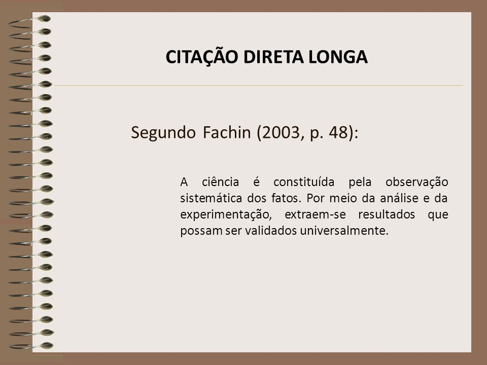 até3 linhas transcritas com aspas duplas espaço 1,5 entre linhas CITAÇÃO DIRETA CURTA