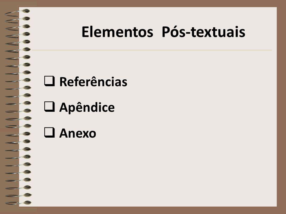 Elementos Pré-textuais Capa - Nome do Colégio - Nome do aluno - Turma, turno e número do aluno - Título e subtítulo se houver - Local - Ano