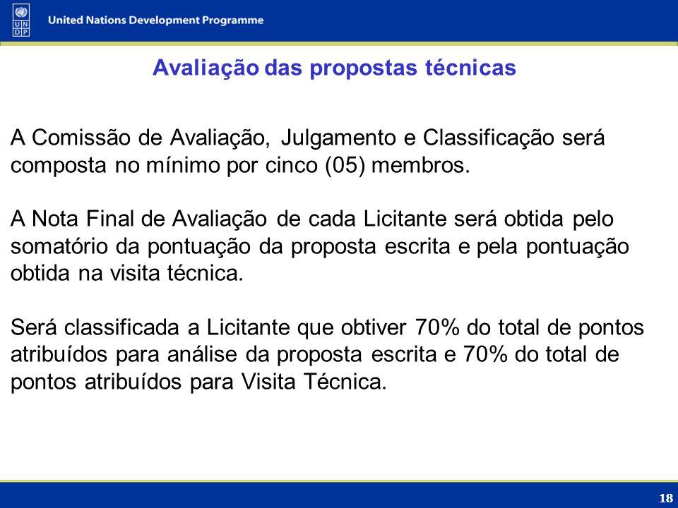 18 Avaliação das propostas técnicas A Comissão de Avaliação, Julgamento e Classificação será composta no mínimo por cinco (05) membros. A Nota Final d