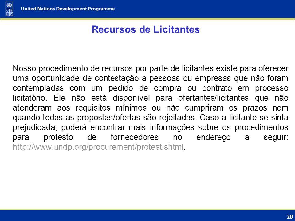 20 Recursos de Licitantes Nosso procedimento de recursos por parte de licitantes existe para oferecer uma oportunidade de contestação a pessoas ou emp