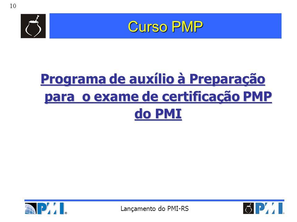 10 Lançamento do PMI-RS Curso PMP Programa de auxílio à Preparação para o exame de certificação PMP do PMI